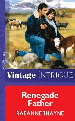 Renegade Father (Electronic book text, ePub First edition): Raeanne Thayne