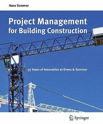 Project Management for Building Construction - 35 Years of Innovation at Drees and Sommer (Hardcover, Edition.): Hans Sommer