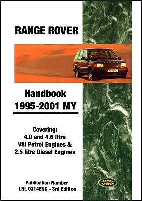 Range Rover Handbook 1995-2001 My - Covering 4.0 and 4.6 Litre V8i Petrol Engines and 2.5 Litre Diesel Engines (Paperback):...