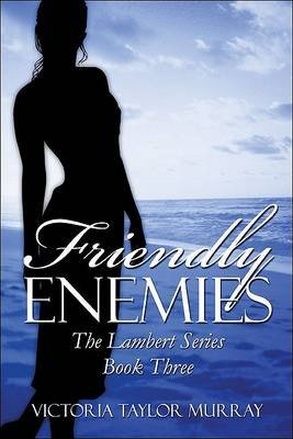 Friendly Enemies (Paperback): Victoria Taylor Murray