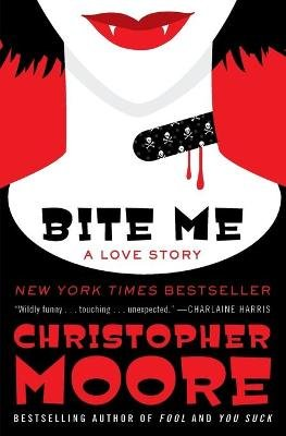 Bite Me - A Love Story (Paperback): Christopher Moore