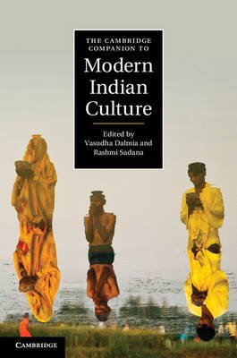 The Cambridge Companion to Modern Indian Culture (Hardcover, New): Vasudha Dalmia, Rashmi Sadana