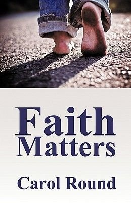 Faith Matters (Paperback): Carol Round