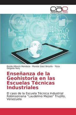 Ensenanza de La Geohistoria En Las Escuelas Tecnicas Industriales (Spanish, Paperback): Alfonzo Mendoza Rosilio, Saez Briceno...