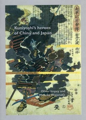 Kuniyoshi's Heroes of China and Japan (Paperback, /10 Deleted S/D): Oliver Impey, Mitsuko Watanabe