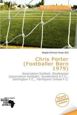 Chris Porter (Footballer Born 1979) (Paperback): Waylon Christian Terryn