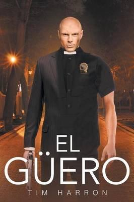 El Guero (Paperback): Tim Harron