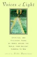Voices of Light - Spiritual and Visionary Poems by Women Around the World, from Ancient Sumeria to Now (Hardcover): Aliki...