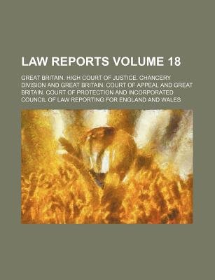 Law Reports Volume 18 (Paperback): Great Britain High Division