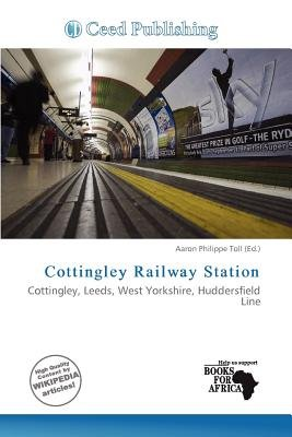 Cottingley Railway Station (Paperback): Aaron Philippe Toll