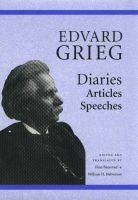 Edvard Grieg - Diaries, Articles, Speeches (Hardcover): Edvard Grieg