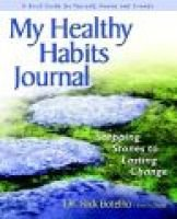 My Healthy Habits Journal - Stepping Stones to Lasting Change (Paperback): Rick Botelho