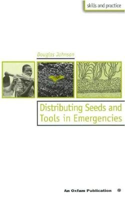 Distribution of Seeds and Tools in Emergencies (Paperback): Douglas Johnson