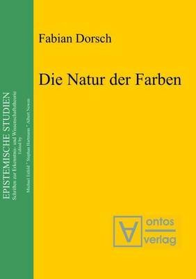 Die Natur Der Farben (English, German, Electronic book text): Fabian Dorsch