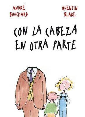 Con la Cabeza en Otra Parte (Spanish, Hardcover): Andre Bouchard