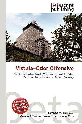 Vistula-Oder Offensive (Paperback): Lambert M. Surhone, Miriam T. Timpledon, Susan F. Marseken