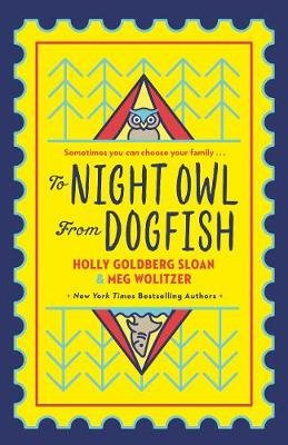 To Night Owl From Dogfish (Paperback): Holly Goldberg Sloan, Meg Wolitzer
