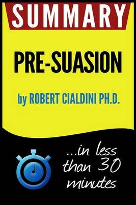 pre suasion a revolutionary way to influence and persuade english edition