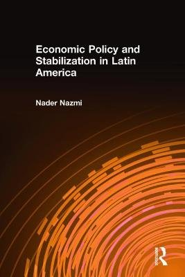 Economic Policy and Stabilization in Latin America (Hardcover): Nader Nazmi