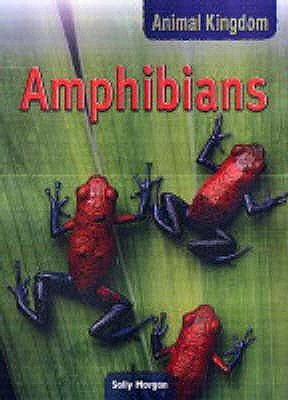 Amphibians (Paperback, New edition): Sally Morgan