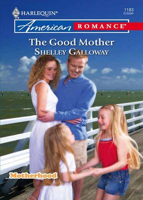 The Good Mother (Electronic book text, ePub First edition): Shelley Galloway