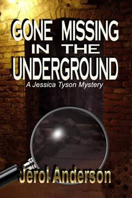 Gone Missing In The Underground (Electronic book text): Jerol Anderson