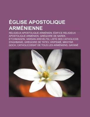 Eglise Apostolique Armenienne - Religieux Apostolique Armenien, Edifice Religieux Apostolique Armenien, Gregoire de Narek,...