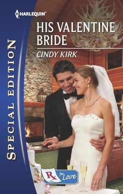 His Valentine Bride (Paperback): Cindy Kirk