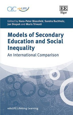 Models of Secondary Education and Social Inequality - An International Comparison (Hardcover, 2nd edition): Hans-Peter...