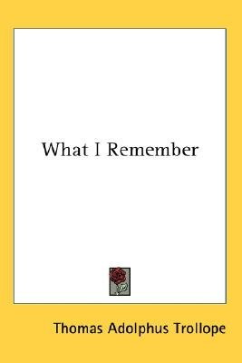 What I Remember (Paperback): Thomas Adolphus Trollope