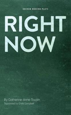 Right Now (Paperback): Catherine-Anne Toupin