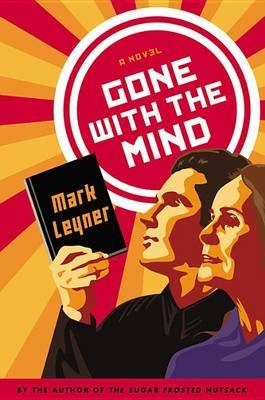 Gone with the Mind (Pre-recorded MP3 player): Mark Leyner