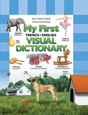 My First French/English Visual Dictionary (English, French, Hardcover): Jean-Claude Corbeil, Ariane Archambault