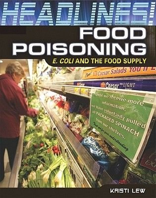 Food Poisoning - E. Coli and the Food Supply (Hardcover): Kristi Lew