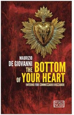 The Bottom Of Your Heart - Inferno for Commissario Ricciardi (Paperback): Maurizio De Giovanni