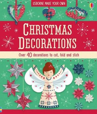 Usborne Make Your Own: Christmas Decorations (Boxed pack): Lucy Bowman