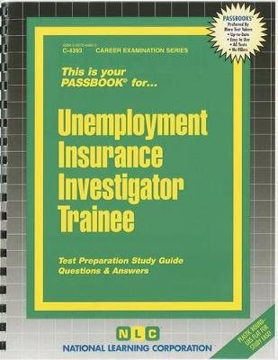 Unemployment Insurance Investigator Trainee (Spiral bound): Jack Rudman