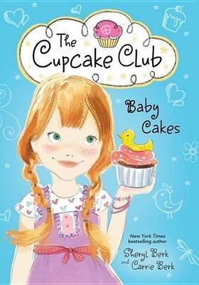 Baby Cakes (Electronic book text): Sheryl Berk, Carrie Berk