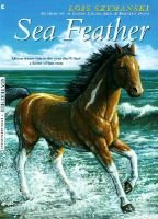 Sea Feather (Hardcover, Turtleback School & Library ed.): Lois K Szymanski