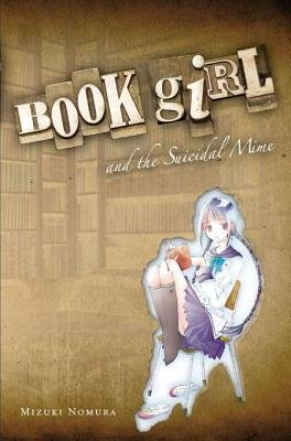 Book Girl and the Suicidal Mime (Electronic book text): Mizuki Nomura