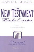 The New Testament Made Easier - Part 2-Acts Through Revelation (Paperback): David J Ridges