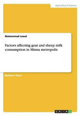 Factors Affecting Goat and Sheep Milk Consumption in Minna Metropolis (Paperback): Muhammad Lawal