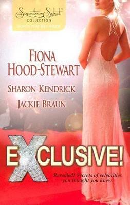 Exclusive! (Electronic book text): Fiona Hood-Stewart, Sharon Kendrick, Jackie Braun