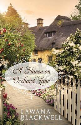 A Haven on Orchard Lane (Paperback): Lawana Blackwell