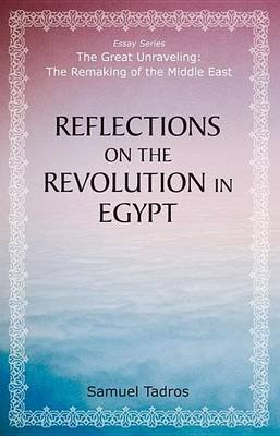 Reflections on the Revolution in Egypt (Electronic book text): Samuel Tadros