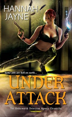 Under Attack - The Underworld Detection Agency Chronicles (Paperback): Hannah Jayne
