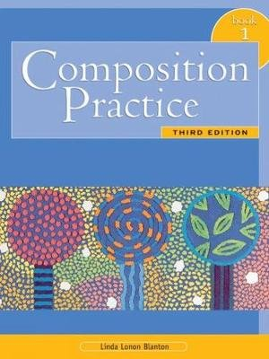 Composition Practice 1, Bk. 1 (Paperback, 3rd Revised edition): Linda P. Blanton