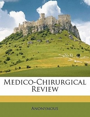 Medico-Chirurgical Review Volume 20 (Paperback): Anonymous