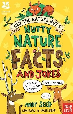 National Trust: Ned the Nature Nut's Nutty Nature Facts and Jokes (Paperback): Sarah Horne