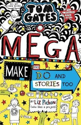 Tom Gates: Mega Make and Do (and Stories Too!) (Hardcover): Liz Pichon